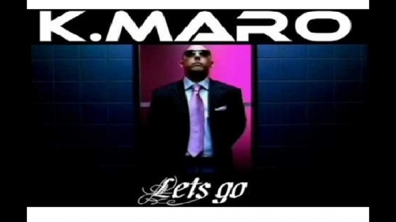 K-Maro - Lets Go (2006)