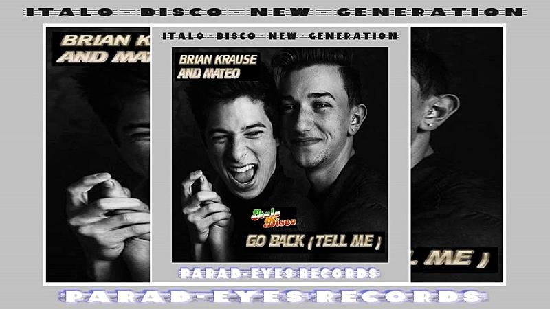 ITALO DISCO 2019, BRIAN KRAUSE MATEO - GO BACK TELL ME