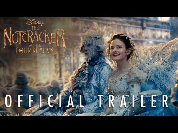 The Nutcracker and The Four Realms - Official Trailer