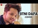 Jitni Dafa Cover Version Zubin Sinha Bhupesh Surti Deven Joshi