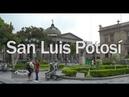 Mexico I Ciudades con Historia | San Luis Potosí