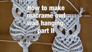 How to make macrame owl wall hanging step by step DIY tutorial part 2 of 2