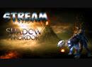 СТРИМ ПО Middle-earth: Shadow of Mordor   ПРОХОДИМ ЗАДАНИЯ РОЗЫГРЫШ ИГР 2