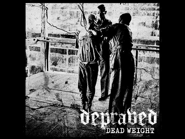 Depraved - Dead Weight 12 [2019]