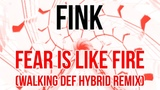 Audiosurf Fink - Fear Is Like Fire (Walking Def Hybrid Remix)