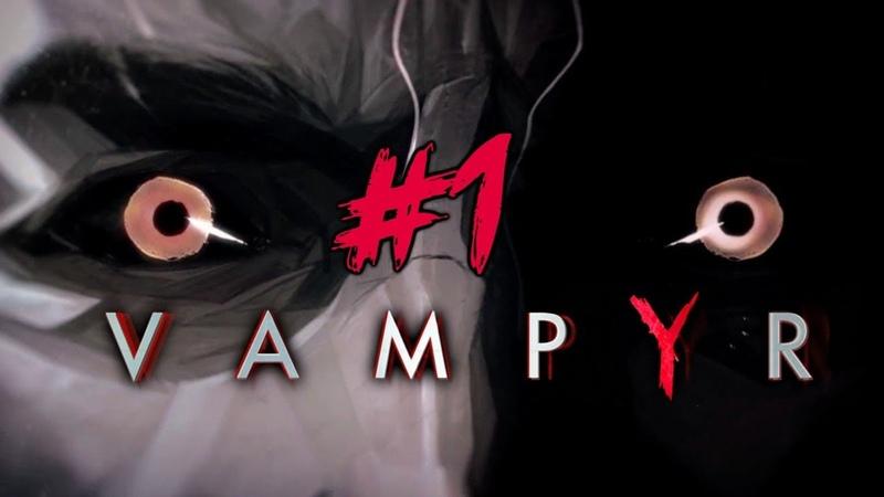 1 Vampyr - (Релиз) Вампир с угрызениями совести