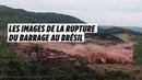 Les images impressionnantes de la rupture du barrage au Brésil