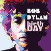 Bob Dylan birthDAY, 24.05.2018