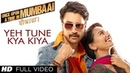 Yeh Tune Kya Kiya Full Video Song Once upon A Time In Mumbaai Dobara Akshay Kumar Sonakshi Sinha