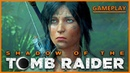 StiM: Xbox One X Gameplay Shadow of the Tomb Raider FR