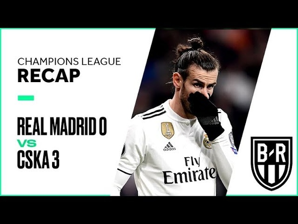 Champions League Recap: Real Madrid 0-3 CSKA Moscow Highlights, Goals and Best Moments