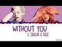 G Dragon - Without You 결국 feat Rosé of BLACKPINK Lyrics Color Coded_Han_Rom_Eng