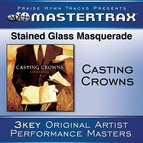 Casting Crowns альбом Stained Glass Masquerade [Performance Tracks]