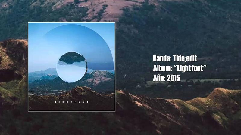 Tide;Edit - Lightfoot [Full LP] (2015)