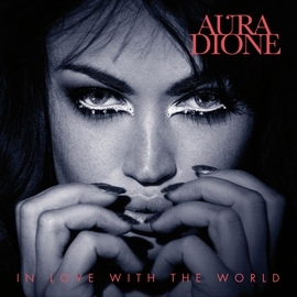 Aura Dione альбом In Love With The World