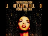 Ms. Lauryn Hill - The Miseducation Of Lauryn Hill 20th Anniversary Tour (with special guests) (2018)