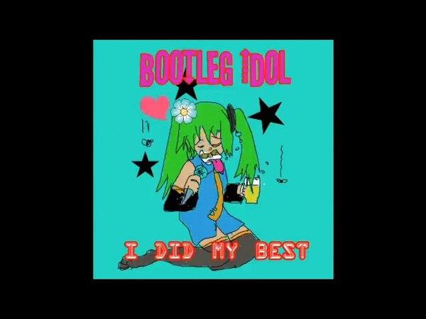 BOOTLEG IDOL - I did my best EP (Electroclash / ebm / minimal electro)