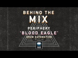 GGD Behind The Mix Periphery - Blood Eagle