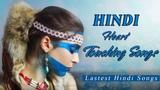 Hindi Heart Touching Songs - Romantic Hindi Love Song - Lastest Hindi Songs