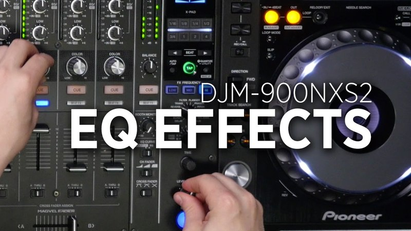 DJM-900NXS2 Effects Tutorial EQ FX