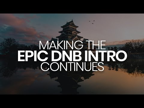 Making the EPIC DNB INTRO continues!