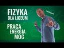 Fizyka - Praca, moc, energia (teoria)
