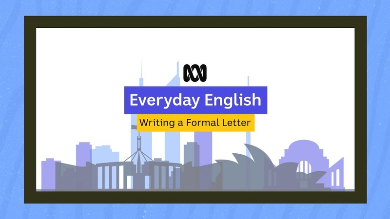 Everyday English: Writing a formal letter