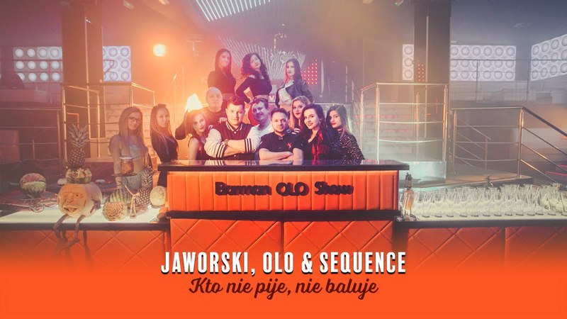 Jaworski Olo Sequence Kto nie pije nie baluje Official Video