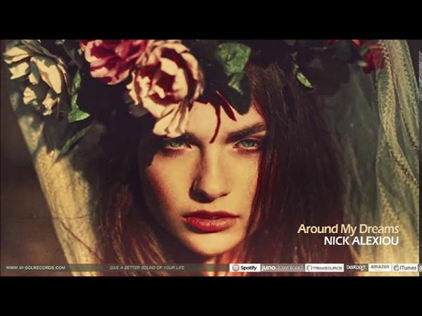 Nick Alexiou - Around My Dreams (Original Mix)