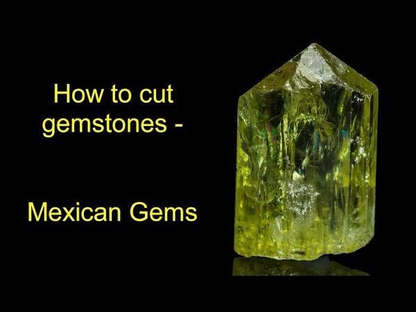 How to cut gemstones - Mexican Gems