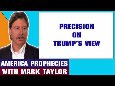 Mark Taylor Update June 23 2018 — PRECISION ON TRUMP'S VIEW — Mark Taylor Prophecy 06 23 2018