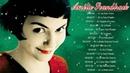 Amélie Poulain Soundtrack Playlist Amelie Full SoundtrackBest Song Of Amélie