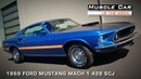Muscle Car Of The Week Video Episode 91 1969 Ford Mustang Mach 1 428 Super Cobra Jet