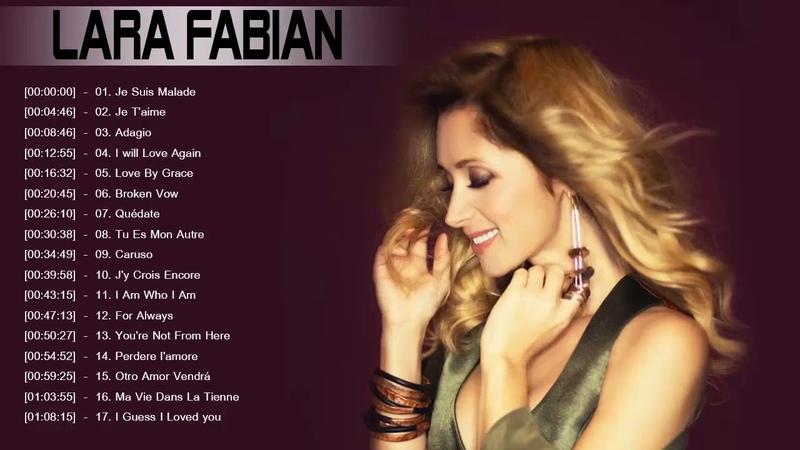 Lara Fabian Greatest Hits 2017 - Lara Fabian Best Of - Les Meilleurs Chansons de Lara Fabian
