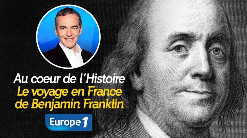 Au cœur de l'Histoire : le voyage en France de Benjamin Franklin (Récit intégral)