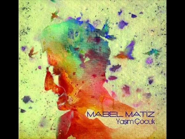 Mabel Matiz - Tamburu Yokuştan (Yaşım Çocuk)