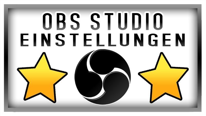 OBS Studio Tutorial German Einstellungen für schlechte PCs Open Broadcaster Software Tutorial