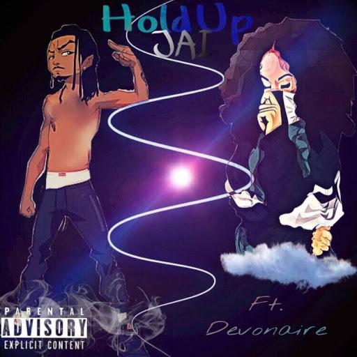 Jai альбом Hold Up (feat. Devonaire)