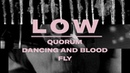 Low Double Negative Triptych Quorum Dancing and Blood and Fly