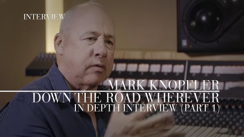 Mark Knopfler - Interview 'Down The Road Wherever' (Part 1)