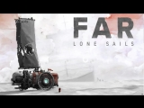 FAR-Lone-Sails 1 часть