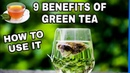 9 Health Benefits of GREEN TEA How to USE IT