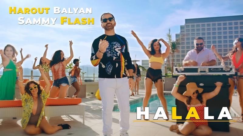 Harout Balyan Sammy Flash - Halala (Official Video) 4K