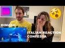 DIMASH - CONFESSA THE DIVA DANCE ITALIAN REACTION [THE BABES]