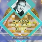 Henry Mancini альбом Always The Best Hits