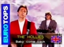 THE HOLLIES - Baby Come Back (1989)