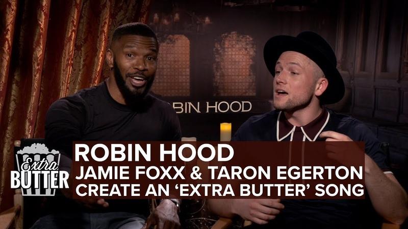 Jamie Foxx and Taron Egerton sing a song | Robin Hood Interview | Extra Butter