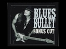 Blues Bullet - Bonus Cut (Full Album) [2012]