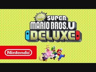 New Super Mario Bros. U Deluxe — обзорный трейлер (Nintendo Switch)