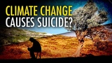 Global warming alarmists claim climate change causes suicide